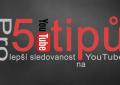 Náhledový obrázek k 5 tipům pro lepší sledovanost na YT